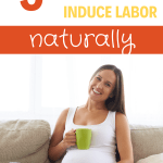 induce labor/birth/childbirth/labor induction/mom/new mom/new mom tips/pregnancy