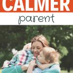 how to be a calmer parent/calm mom
