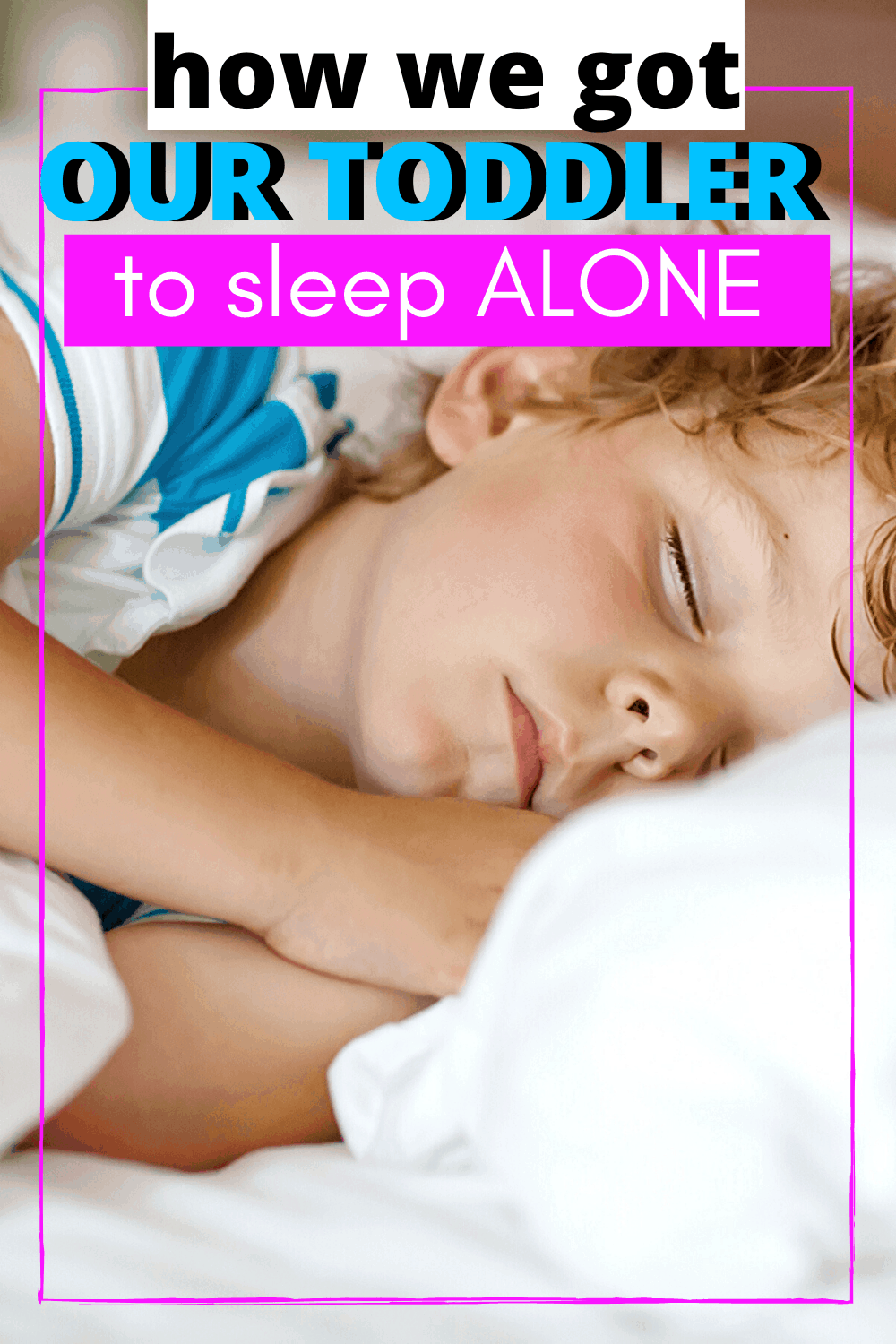 toddler sleep tips/how to get toddler into their own bed