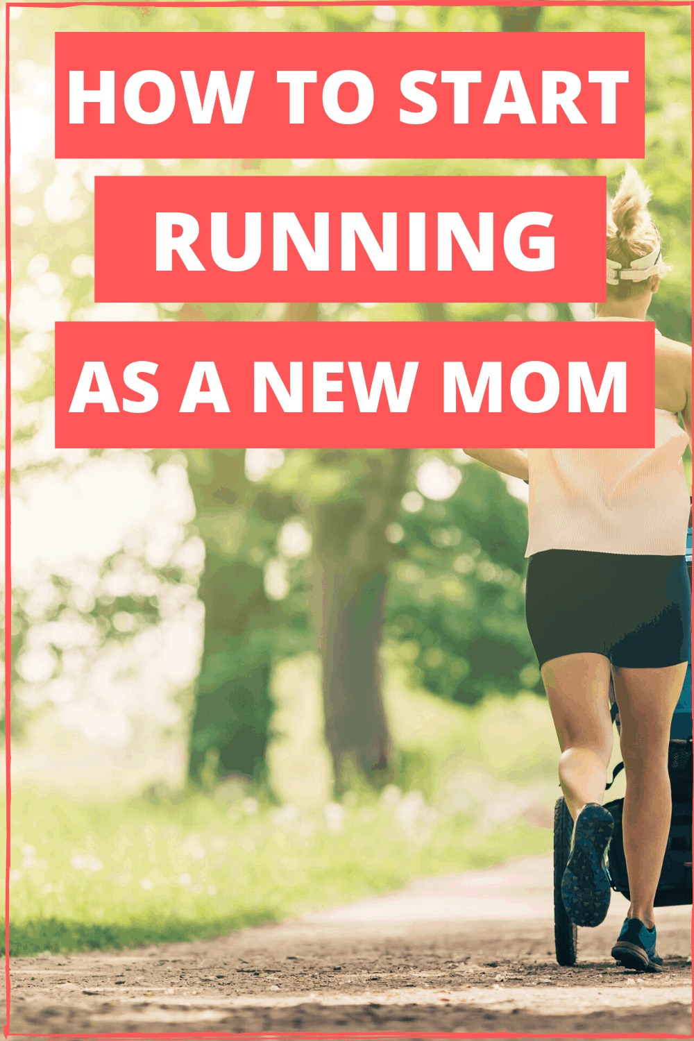 how to start running/postpartum fitness/postpartum exercise/exercise after baby
