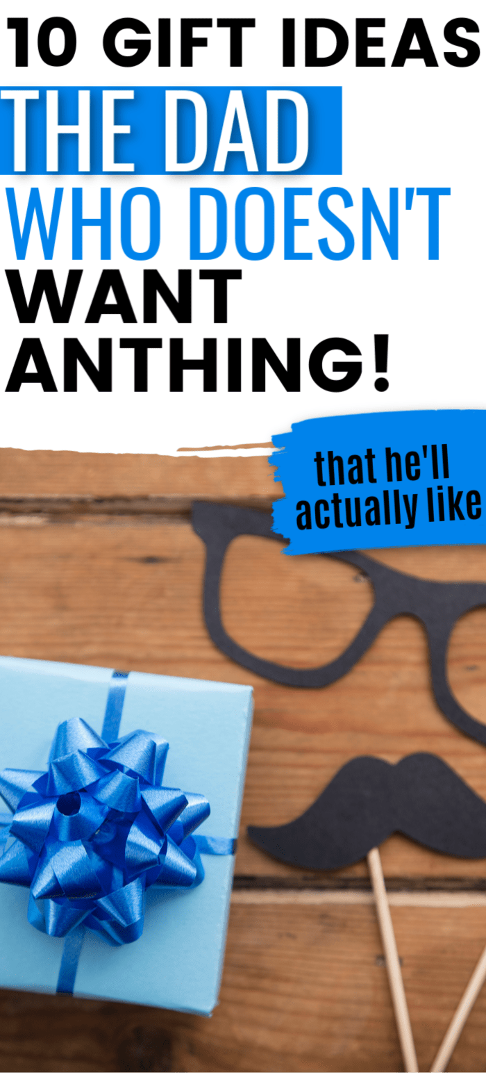 gifts for dads who have everything/gifts for dad who wants nothing